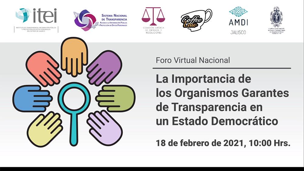 FORO IMPORTANCIA DE LOS ORGANISIMOS GARANTES DE TRANSPARENCIA EN UN ESTADO DEMOCRÁTICO 180221