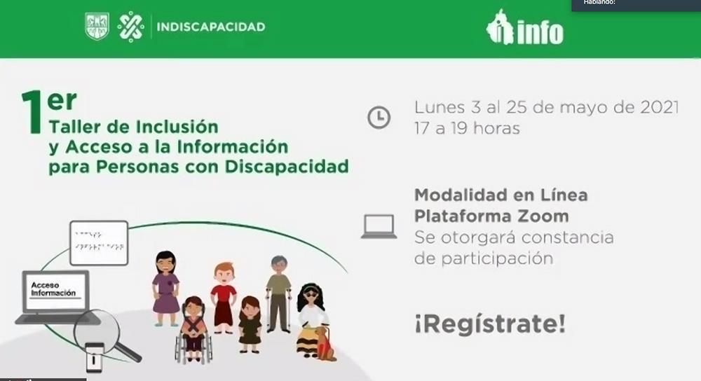 1ER. TALLER DE INCLUSIÓN Y ACCESO A LA INFORMACIÓN PARA LAS PERSONAS CON DISCAPACIDAD 030521